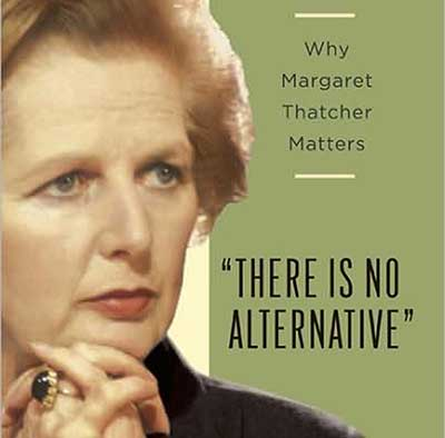 Margaret Thatcher - There is No Alternative